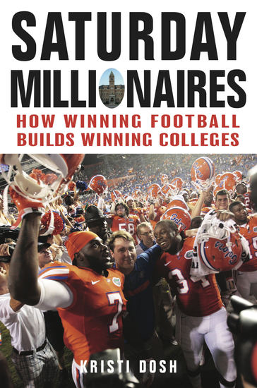 Saturday Millionaires - How Winning Football Builds Winning Colleges - cover