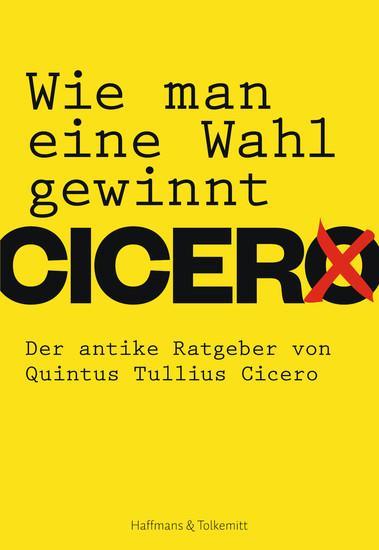 Wie man eine Wahl gewinnt - Der antike Ratgeber von Quintus Tullius Cicero - cover