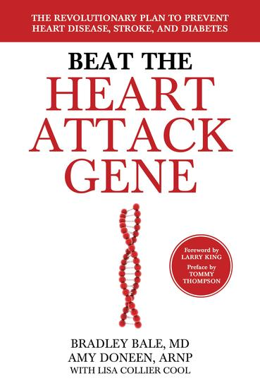 Beat the Heart Attack Gene - The Revolutionary Plan to Prevent Heart Disease Stroke and Diabetes - cover