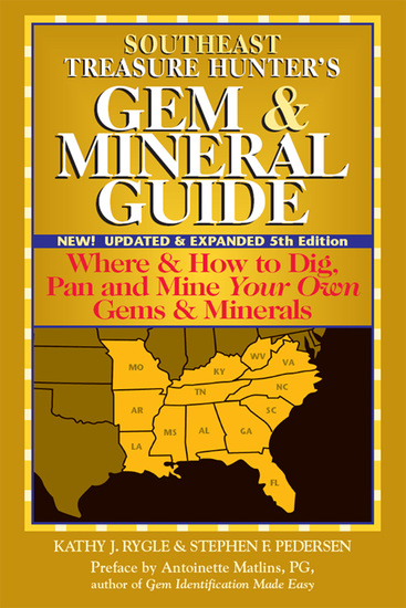 Southeast Treasure Hunter's Gem & Mineral Guide (5th Edition) - Where & How to Dig Pan and Mine Your Own Gems & Minerals - cover