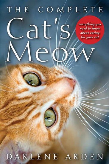 The Complete Cat's Meow - Everything You Need to Know about Caring for Your Cat - cover