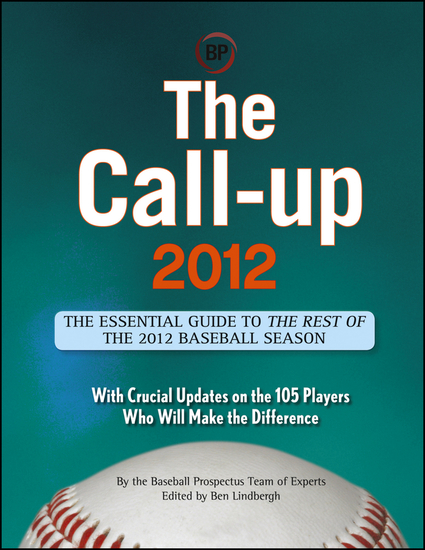 The Call-Up 2012 (CUSTOM) - The Essential Guide to the Rest of the 2012 Baseball Season - cover