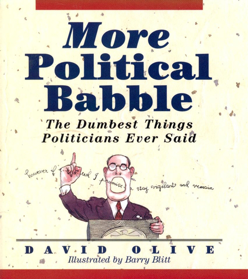 More Political Babble - The Dumbest Things Politicians Ever Said - cover