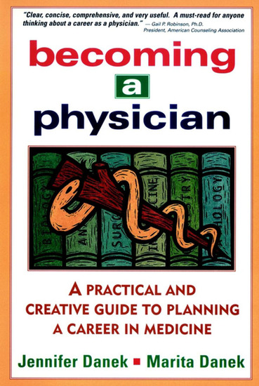 Becoming a Physician - A Practical and Creative Guide to Planning a Career in Medicine - cover