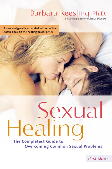 Sexual Healing - The Completest Guide to Overcoming Common Sexual Problems - cover