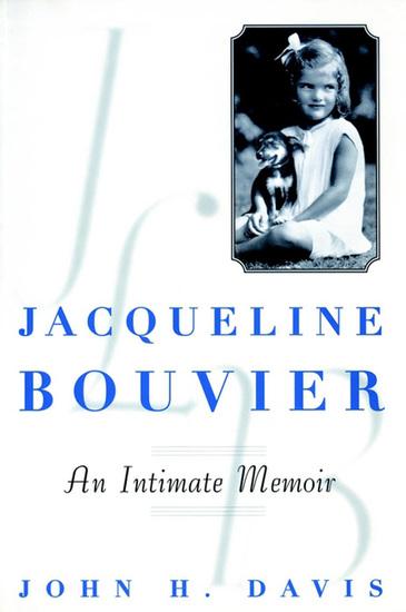 Jacqueline Bouvier - An Intimate Memoir - cover