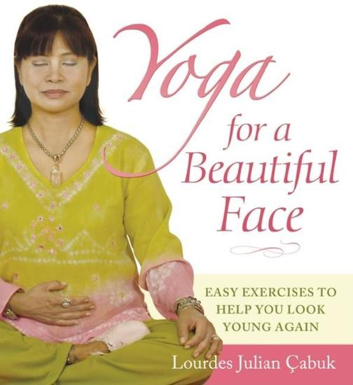 Yoga for a Beautiful Face - Easy Exercises to Help You Look Young Again - cover
