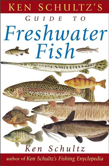 Ken Schultz's Field Guide to Freshwater Fish - cover