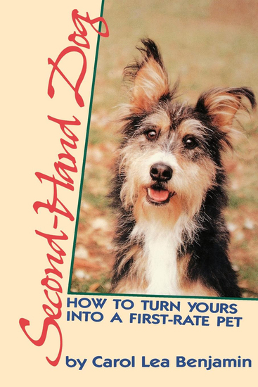 Second-Hand Dog - How to Turn Yours into a First-Rate Pet - cover