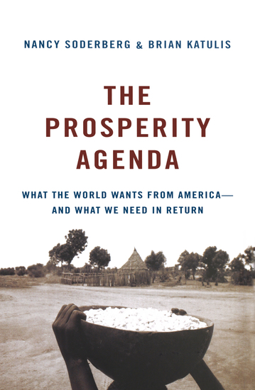 The Prosperity Agenda - What the World Wants from America--and What We Need in Return - cover
