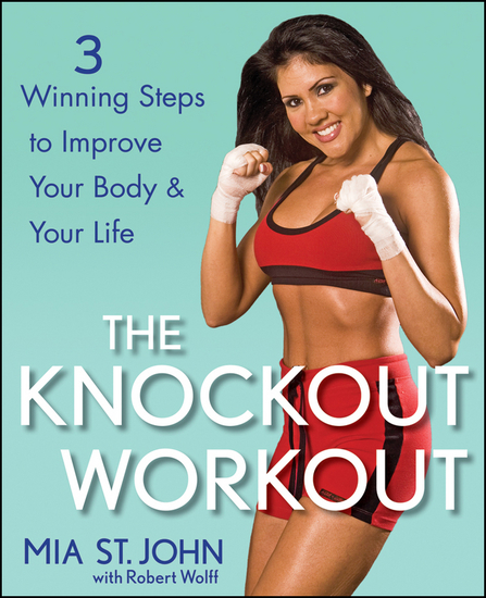 The Knockout Workout - 3 Winning Steps to Improve Your Body and Your Life - cover