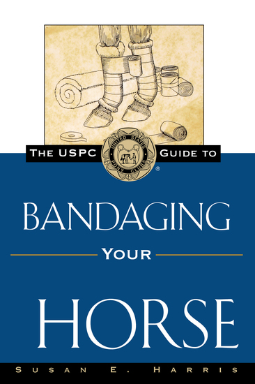 The USPC Guide to Bandaging Your Horse - cover