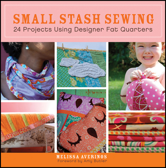 Small Stash Sewing - 24 Projects Using Designer Fat Quarters - cover