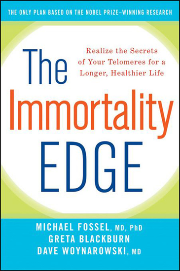 The Immortality Edge - Realize the Secrets of Your Telomeres for a Longer Healthier Life - cover