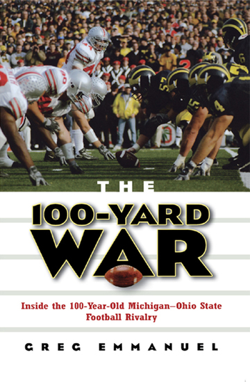 The 100-Yard War - Inside the 100-Year-Old Michigan-Ohio State Football Rivalry - cover