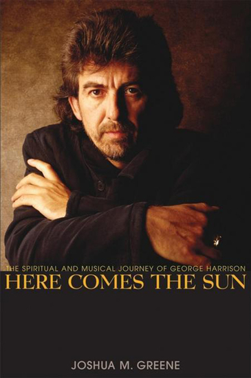 Here Comes the Sun - The Spiritual and Musical Journey of George Harrison - cover