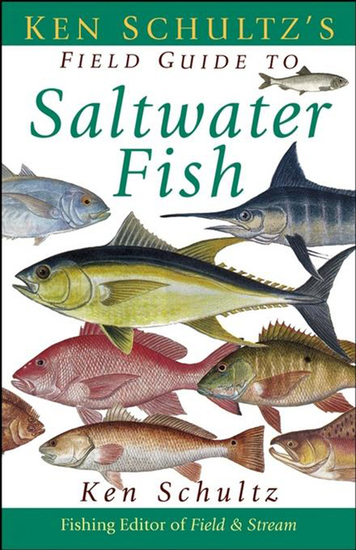 Ken Schultz's Field Guide to Saltwater Fish - cover