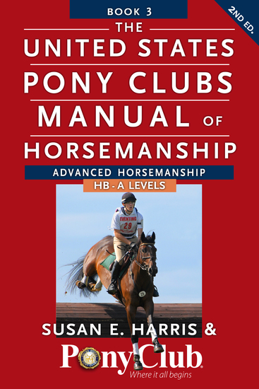 The United States Pony Clubs Manual of Horsemanship - Book 3: Advanced Horsemanship HB - A Levels - cover