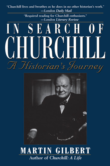 In Search of Churchill - A Historian's Journey - cover