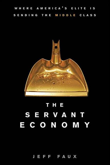 The Servant Economy - Where America's Elite is Sending the Middle Class - cover