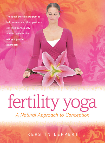 Fertility Yoga - A Natural Approach to Conception - cover