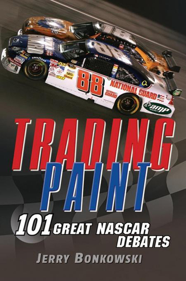 Trading Paint - 101 Great NASCAR Debates - cover