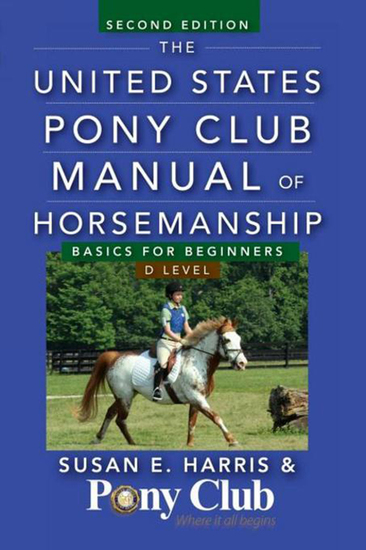 The United States Pony Club Manual of Horsemanship - Basics for Beginners D Level - cover