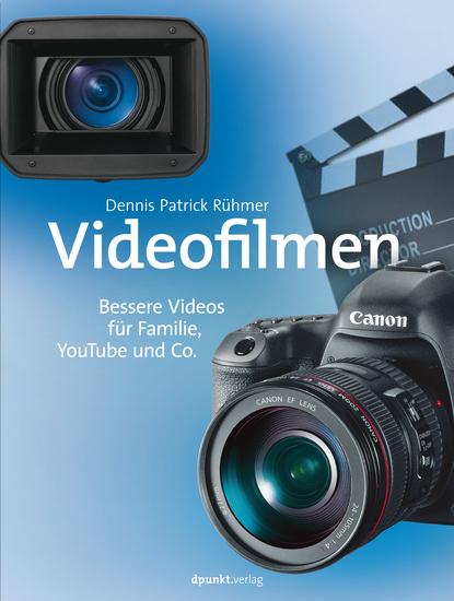Videofilmen - Bessere Videos für Familie YouTube und Co - cover