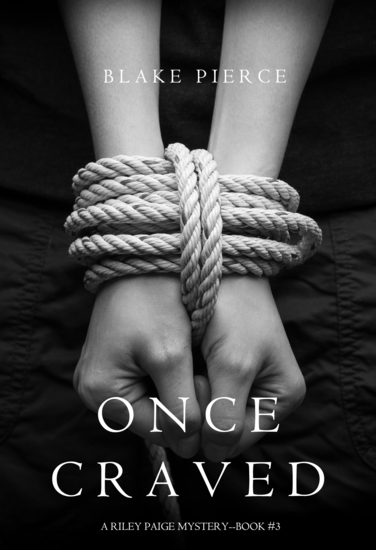 Once Craved (a Riley Paige Mystery--Book #3) - cover