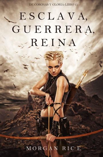 Esclava Guerrera Reina (De Coronas y Gloria – Libro 1) - cover