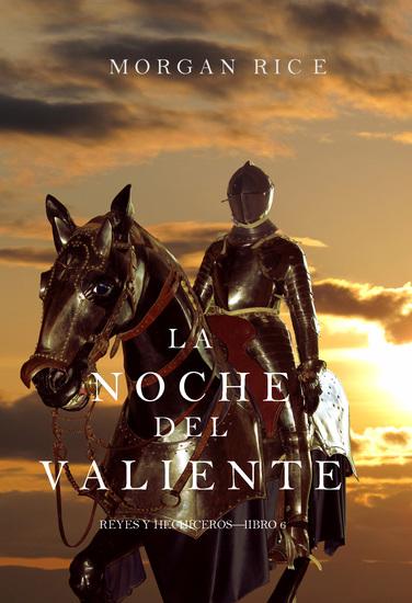 La Noche del Valiente (Reyes y Hechiceros—Libro 6) - cover