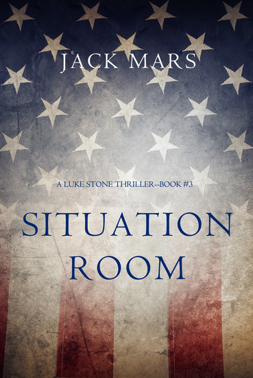 Situation Room (a Luke Stone Thriller—Book #3) - cover