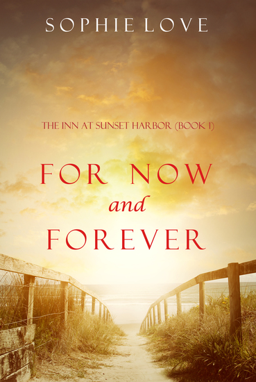 For Now and Forever (The Inn at Sunset Harbor—Book 1) - cover