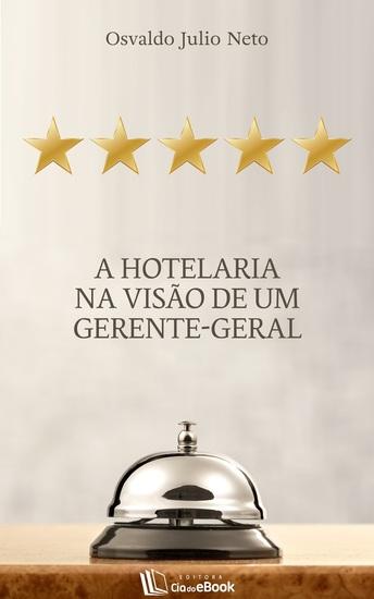 A hotelaria na visão de um gerente-geral - cover