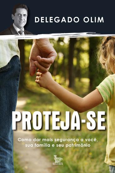 Proteja-se - como dar mais segurança a você sua família e seu patrimônio - cover