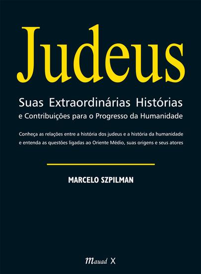 Judeus Suas Extraordinárias Histórias e Contribuições para o Progresso da Humanidade - cover