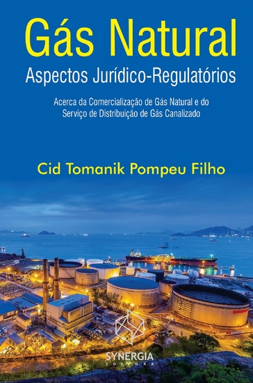 Gás natural - aspectos jurídico-regulatórios acerca da comercialização de gás natural e do serviço de distribuição de gás canalizado - cover