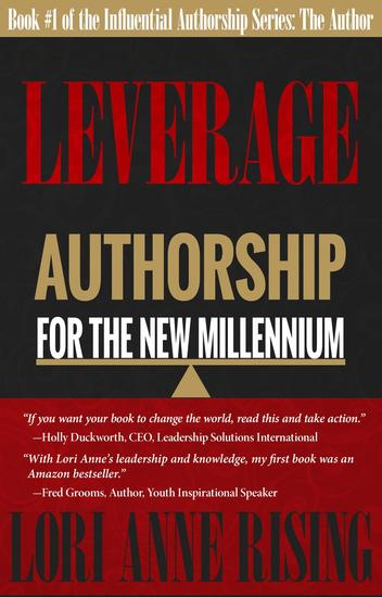 Leverage: Authorship for the New Millennium - Influential Authorship #1 - cover