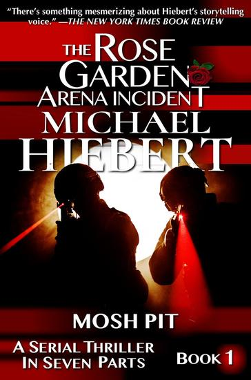 Mosh Pit (The Rose Garden Arena Incident Book 1) - The Rose Garden Arena Incident #1 - cover