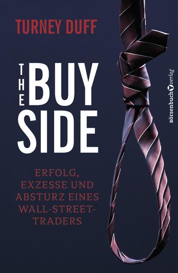 The Buy Side - Erfolg Exzesse und Absturz eines Wall-Street-Traders - cover