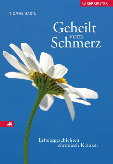 Geheilt vom Schmerz - Erfolgsgeschichten chronisch Kranker - cover