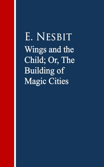 Wings and the Child: The Building of Magic Cities - cover
