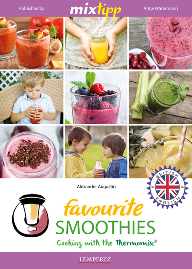 MIXtipp Favourite SMOOTHIES (british english) - Cooking with the Thermomix TM5 und TM31 - cover