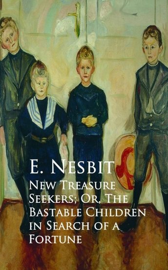 New Treasure Seekers; Or The Bastable Children in Search of a Fortune - cover