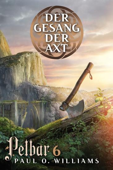 Pelbar-Zyklus (6 von 7): Der Gesang der Axt - cover