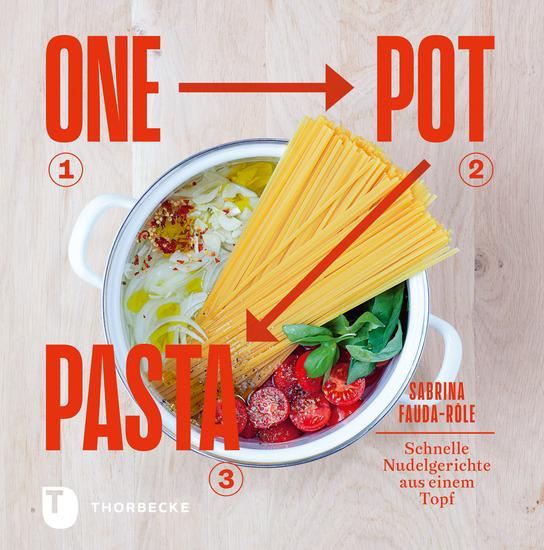 One Pot Pasta - Schnelle Nudelgerichte aus einem Topf - cover