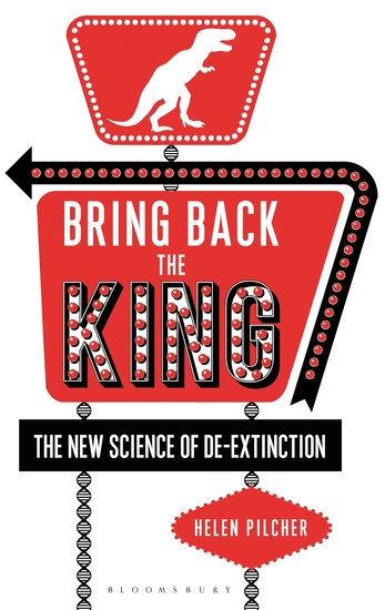 Bring Back the King - The New Science of De-extinction - cover