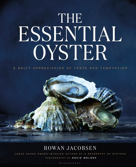 The Essential Oyster - A Salty Appreciation of Taste and Temptation - cover