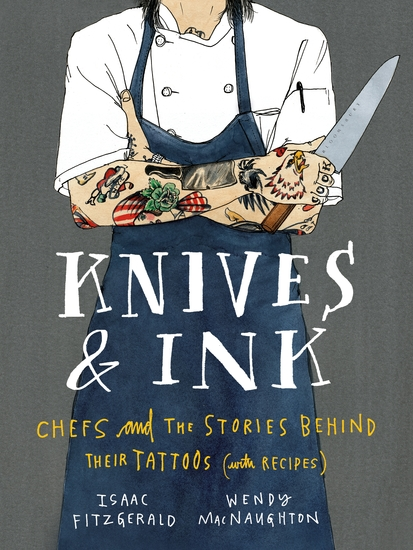 Knives & Ink - Chefs and the Stories Behind Their Tattoos (with Recipes) - cover
