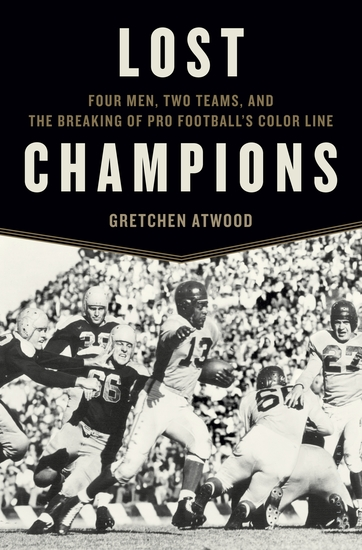 Lost Champions - Four Men Two Teams and the Breaking of Pro Football's Color Line - cover